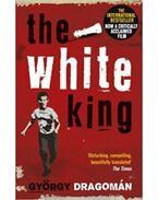THE WHITE KING - Dragomán György