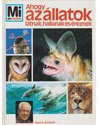 Ahogy az állatok látnak, hallanak és éreznek - Dröscher, Vitus B.