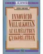Innováció és vállalkozás - Drucker, Peter F.