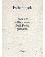 Estharangok - Dsida Jenő vallásos versei Deák Ferenc grafikáival - Dsida Jenő