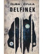 Delfinek - Duba Gyula