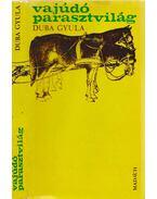 Vajúdó parasztvilág - Duba Gyula