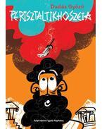 Perisztaltikhoszeia - Dudás Győző