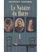 Le Notaire du Havre - Duhamel,Georges