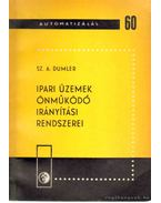 Ipari üzemek önműködő irányítási rendszerei - Dumler, Sz. A.