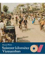 Százezer kilométer Vietnamban - Dunai Péter