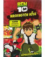 Ben 10 Washington hőse - Duncan Rouleau, Casey, Joe, Kelly, Joe, Seagle, Steven T.