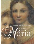A szűznek neve Mária - Duquesne, Jacques