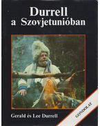 Durrell a Szovjetunióban - Durrell, Lee, Durrell, Gerald