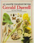 Az amatőr természetbúvár - Durrell, Lee, Gerald Durrell