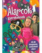 Álarcok gyerekeknek - 16 db kivágható, színezhető álarc - Duzs Mária (szerk.)
