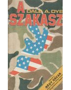 A szakasz - Dye, Dale A.