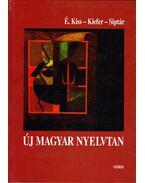 Új magyar nyelvtan - É. Kiss Katalin, Kiefer Ferenc, Siptár Péter