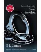 A szabadság ötven árnyalata - E. L. James
