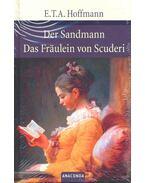 Der Sandmann – Das Fräulein von Scuderi - E. T. A. Hoffmann