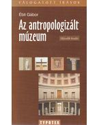 Az antropologizált múzeum - Ébli Gábor