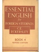 Essential English for foreign students book 4. - ECKERSLEY, C.E.