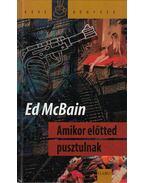 Amikor előtted pusztulnak - Ed McBain