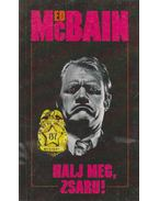Halj meg, zsaru! - Ed McBain