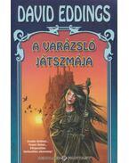 A varázsló játszmája - Eddings, David
