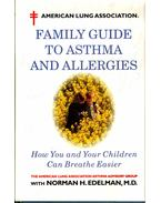 Family Guide to Asthma and Allergies - Edelman, Norman H.