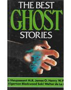 The Best Ghost Stories - Edgar Allan Poe, Guy de Maupassant, Howard Phillips Lovecraft, Robert Graves, M. R. James, Arthur Machen