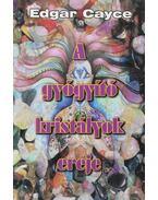 A gyógyító kristályok ereje - Edgar Cayce