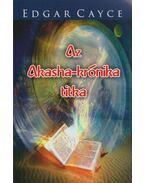 Az Akasha-krónika titka - Edgar Cayce