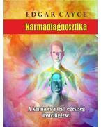 Karmadiagnosztika - A karmaés a testi egészség összefüggései - Edgar Cayce