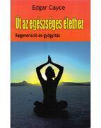 Út az egészséges élethez - Edgar Cayce