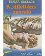 A dilettáns zsaroló - Edgar Wallace