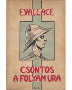 Csontos, a folyam ura - Edgar Wallace
