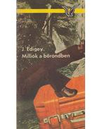 Milliók a bőröndben - Edigey, J.
