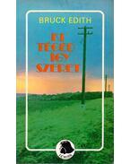 Ki téged így szeret - Edith, Bruck