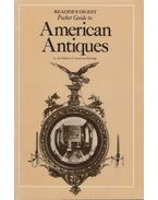 Reader's Digest Pocket Guide to American Antiques - Editors of American Heritage