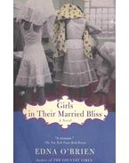 Girls in Their Married Bliss - Edna O'Brien