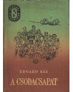 A csodacsapat - Eduard Báz