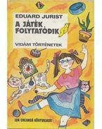 A játék folytatódik - Eduard Jurist