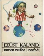 Ezüst kaland - Eduard Petiska