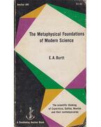 The Metaphysical Foundations of Modern Science - Edwin Arthur Burtt