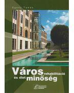 Városrehabilitáció és élet minőség - Egedy Tamás