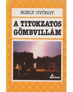 A titokzatos gömbvillám - Egely György
