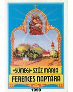 Sümegi Szűz Mária ferences naptára 1999 - Egerszegi Ferenc