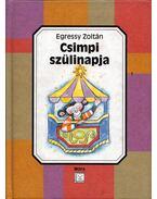 Csimpi szülinapja - Egressy Zoltán