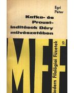 Kafka- és Proust- indítások Déry művészetében - Egri Péter