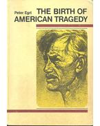 The Birth of American Tragedy - Egri Péter