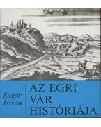 Az egri vár története - Sugár István