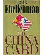 The China Card - Ehrlichman, John