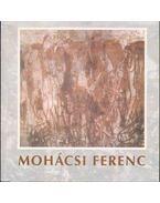 Mohácsi Ferenc (1924-1980) (dedikált) - Eigel István