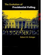 The Evolution of Presidential Polling - EISINGER, ROBERT M,